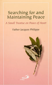 Searching for and Maintaining Peace: A Small Treatise on Peace of Heart - Scepter Publishers