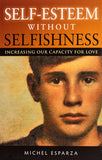 Self-Esteem Without Selfishness: Increasing Our Capacity for Love - Scepter Publishers