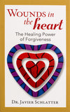 Wounds in the Heart: The Healing Power of Forgiveness - Scepter Publishers