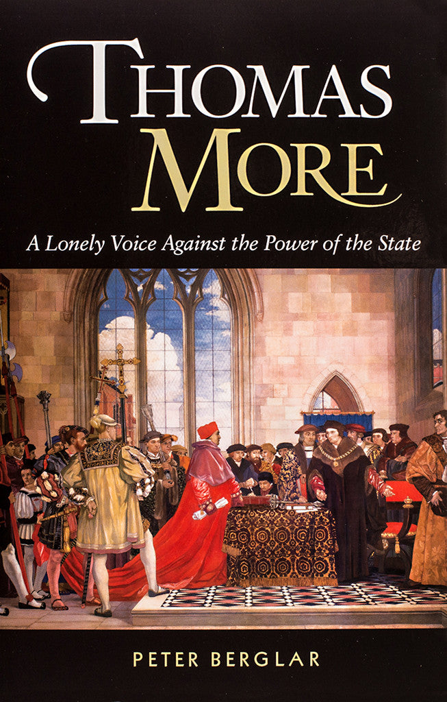 Thomas more a lonely voice against the power of the state thomas more a lonely voice against the power of the state scepter publishers fandeluxe Image collections