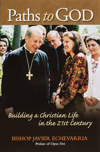 Paths to God - Building a Christian Life in the 21st Century - Scepter Publishers