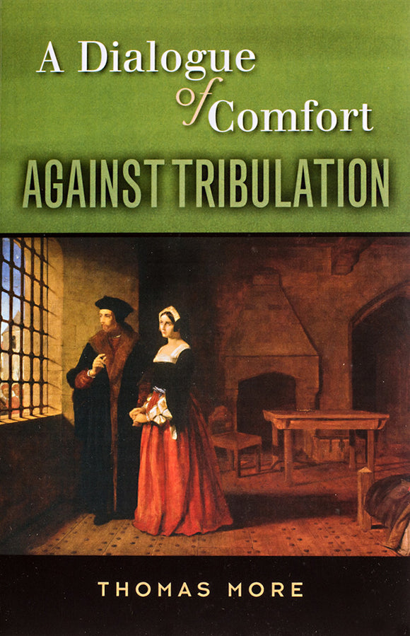 A Dialogue of Comfort Against Tribulation - Scepter Publishers