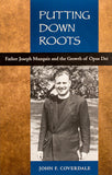 Putting Down Roots: Fr. Joseph Muzquiz and the Growth of Opus Dei - Scepter Publishers