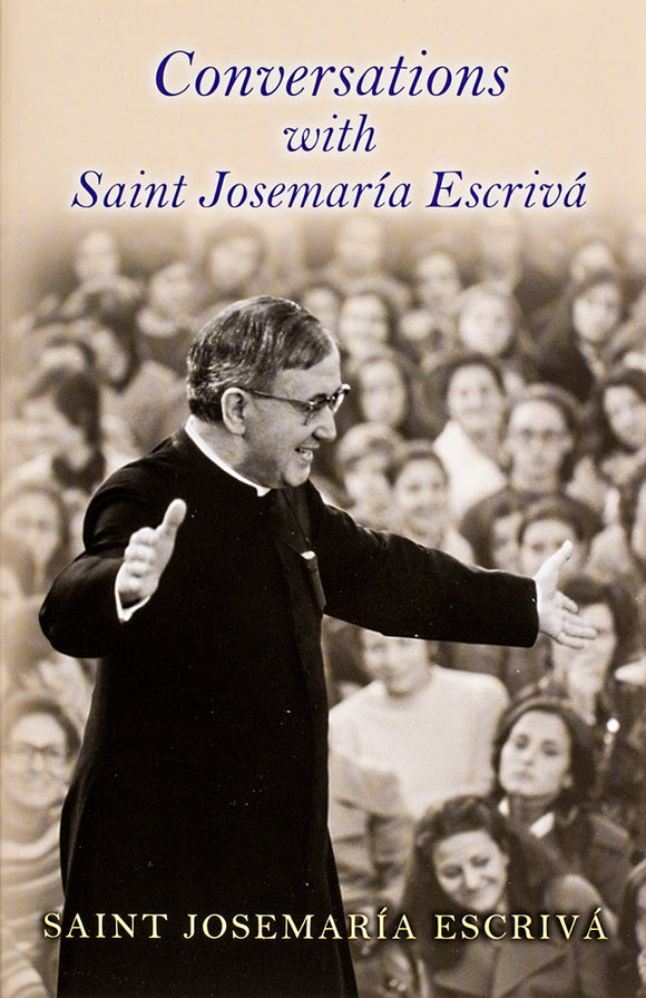 Conversations with Saint Josemaría Escrivá - Scepter Publishers