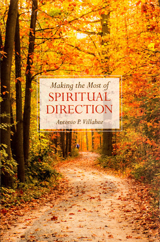 Making the Most of Spiritual Direction - Scepter Publishers