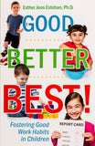 Good, Better, Best! Fostering Good Work Habits in Children - Scepter Publishers