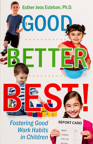 Good, Better, Best! Fostering Good Work Habits in Children
