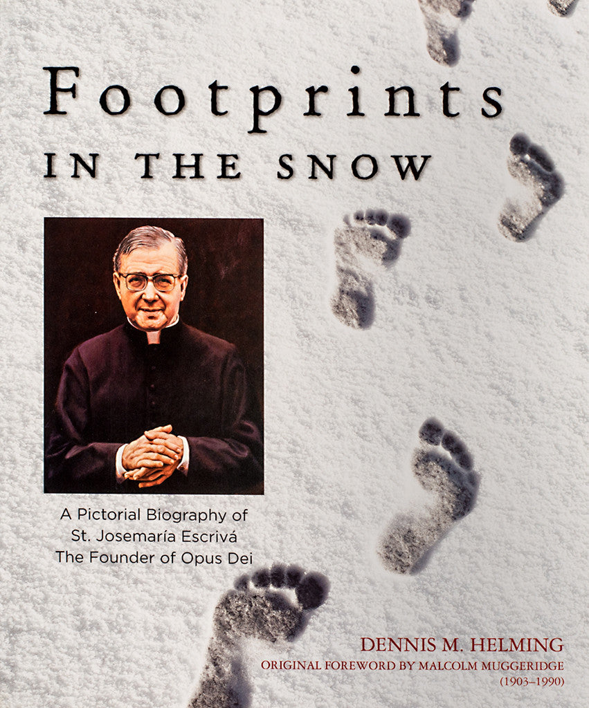 Footprints in the Snow: A Pictorial Biography of St. Josemaria Escriva - Scepter Publishers