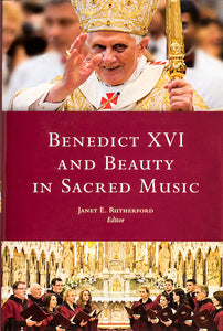 Benedict XVI and Beauty in Sacred Music - Scepter Publishers