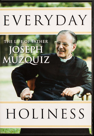 Everyday Holiness: The Life of Father Joseph Muzquiz DVD - Scepter Publishers