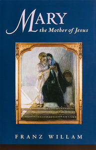Mary, the Mother of Jesus - Scepter Publishers