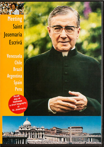 Meeting Saint Josemaría Escrivá DVD - Scepter Publishers