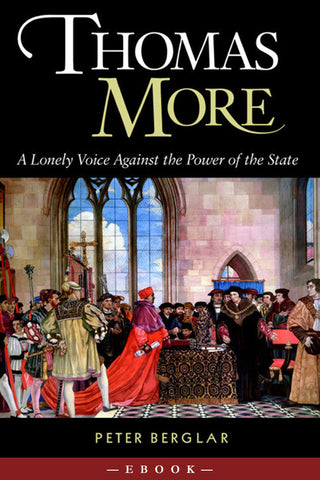 Thomas more a lonely voice against the power of the state thomas more a lonely voice against the power of the state scepter publishers fandeluxe Images