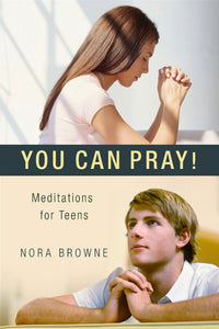 You Can Pray! Meditations for Teens - Scepter Publishers