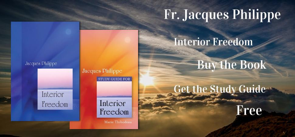 Interior freedom, Jacques Philippe, Fr Jacques Philippe, Father Jacques Philippe, Inner freedom, inner peace, how to find freedom, freedom, God's freedom, children of god,