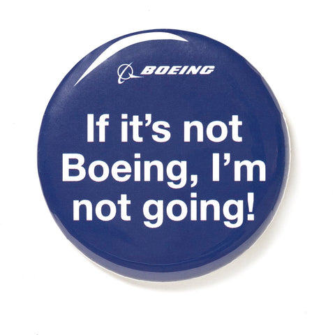 If It's Not Boeing, I'm Not Going Button