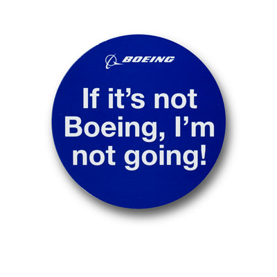 If It's Not Boeing Magnet