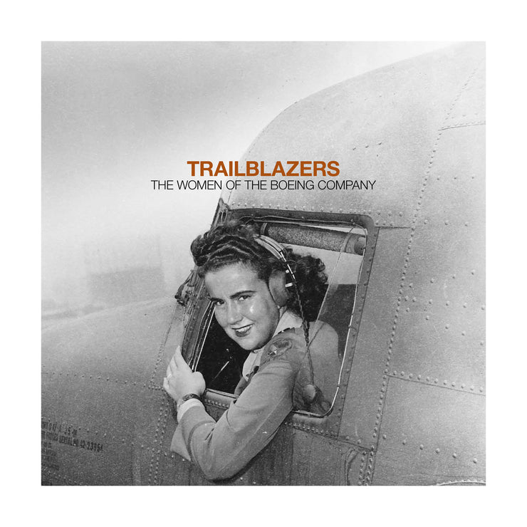 Trailblazers: The Women of The Boeing Company Book