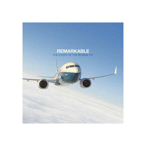Remarkable: The Story of the Boeing 737