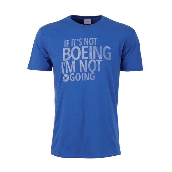 If It's Not Boeing T-Shirt