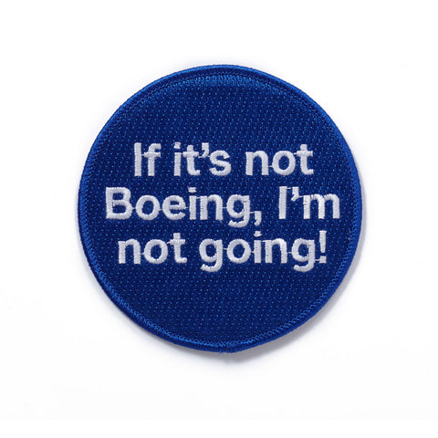 If It's Not Boeing, I'm Not Going Patch