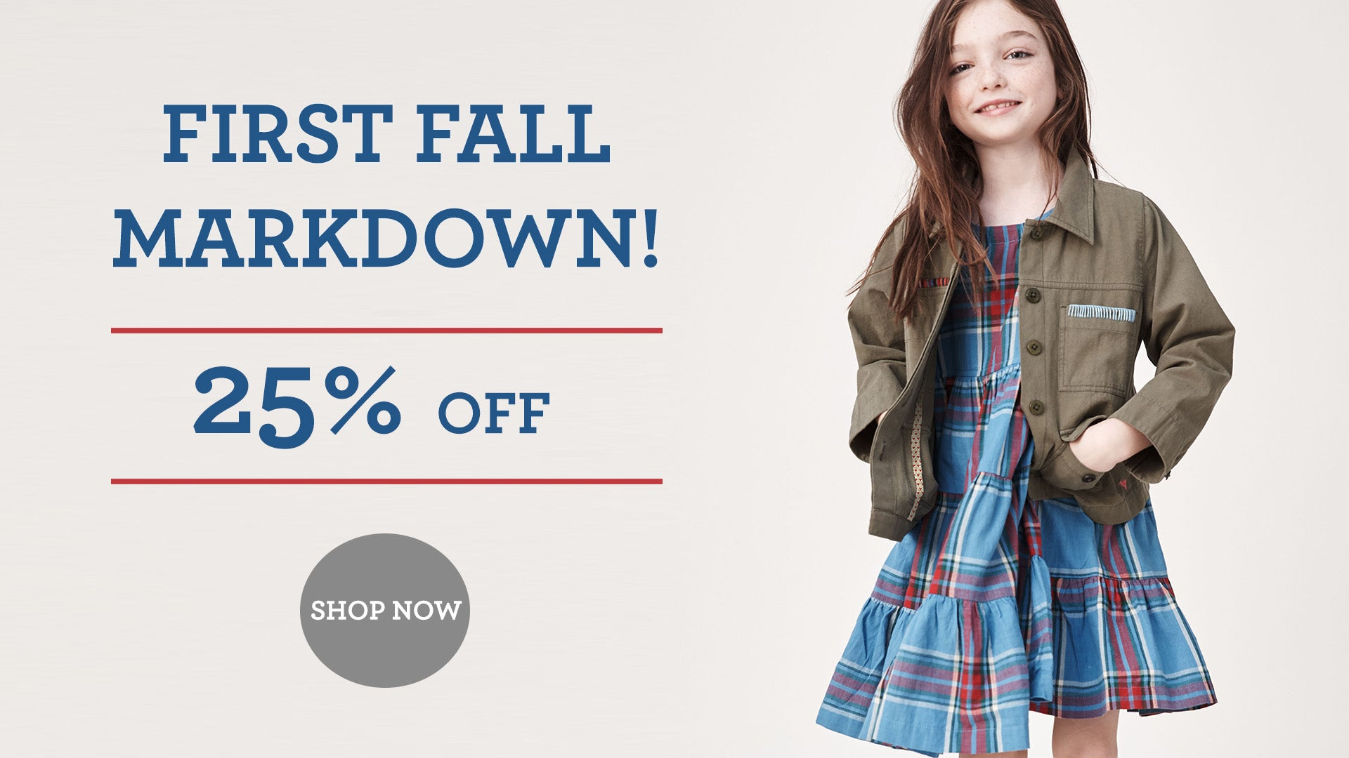 Fall 1 is 25% off! Click to shop Fall Sale.