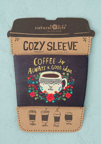Natural Life Cozy Sleeve - Coffee is Always a Good Idea