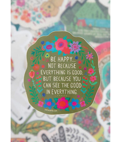 Natural Life Sticker  - Be Happy See Good