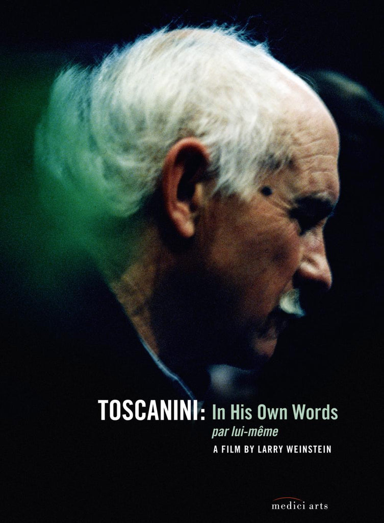 Arturo Toscanini in His Own Words (a film by Larry Weinstein)