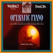 Operatic Piano: Works by Wagner, Liszt and Opera Transcriptions - Michael Ponti (2 CDs)