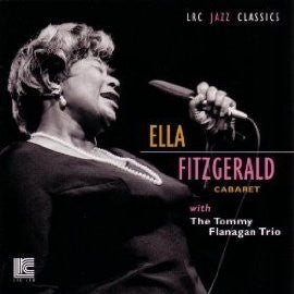 Ella Fitzgerald with the Tommy Flanagan Trio: In Cabaret