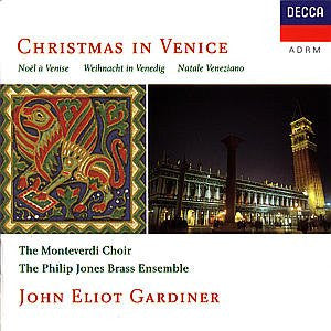 CHRISTMAS IN VENICE - GARDINER, MONTEVERDI CHOIR, PHILIP JONES BRASS ENSEMBLE