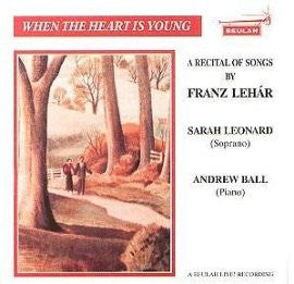 Lehar: When The Heart is Young - Sarah Leonard, Andrew Ball
