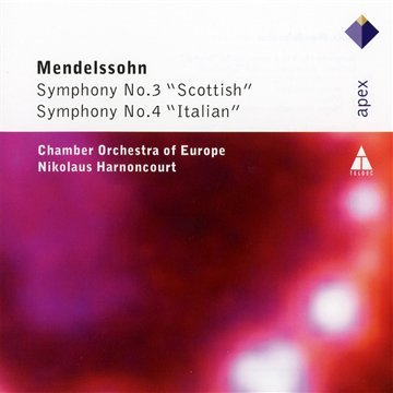 MENDELSSOHN: SYMPHONIES 3 & 4 - CHAMBER ORCHESTRA OF EUROPE; HARNONCOURT