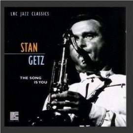 Stan Getz: The Song is You