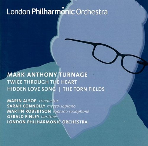 TURNAGE: ORCHESTRAL WORKS, VOLUME 2 (TWICE THROUGH THE HEART; TORN FIELDS; HIDDEN LOVE SONGS) - ALSOP; LONDON PHILHARMONIC ORCHESTRA