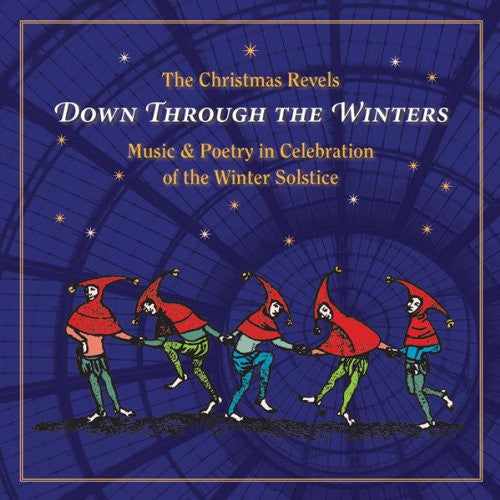 CHRISTMAS REVELS - DOWN THROUGH THE WINTERS