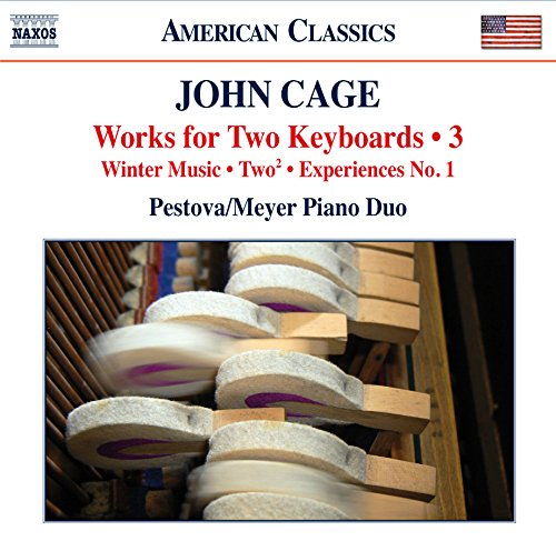 CAGE: WORKS FOR TWO KEYBOARDS, VOLUME 3 - PESTOVA; MEYER