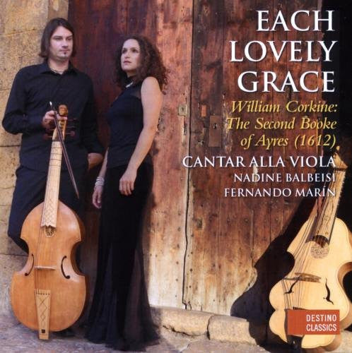 Each Lovely Grace: Corkine's 2nd Book of Ayres - Cantar Alla Viola