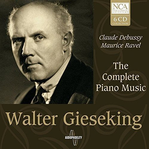Debussy/Ravel: The Complete Piano Music - Walter Gieseking (6 CDs)