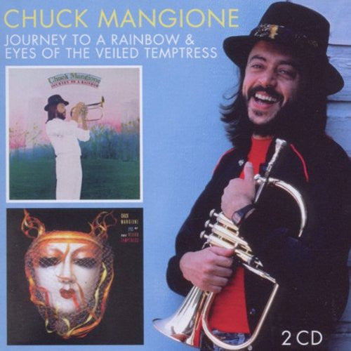 MANGIONE, CHUCK (2CD SET) Journey To A Rainbow/Eyes Of The Veiled Temptress