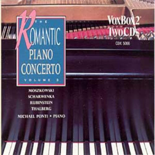 The Romantic Piano Concerto, Volume 3: Moszkowski, Thalberg, Rubinstein, Scharwenka - Ponti (2 CDs)