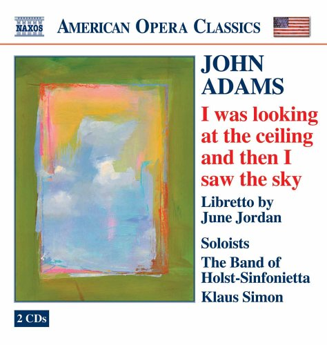 ADAMS: I WAS LOOKING AT THE CEILING AND THEN I SAW THE SKY - HOLST SINFONIETTA (2 CDS)