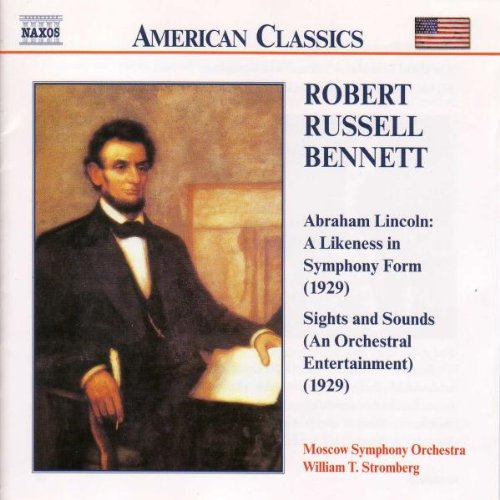 BENNETT: ABRRAHAM LINCOLN; SIGHTS AND SOUNDS - MOSCOW SYMPHONY