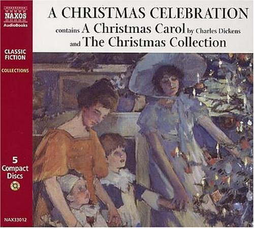 A CHRISTMAS CELEBRATION (INCLUDES A CHRISTMAS CAROL AND THE CHRISTMAS COLLECTION) AUDIO BOOK ON 5 CDS, READ BY ANTON LESSER & OTHERS