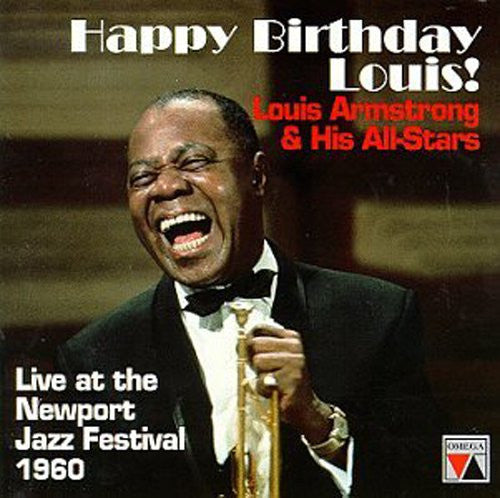 Louis Armstrong and His All-Stars: Happy Birthday, Louis! (Live from Newport)