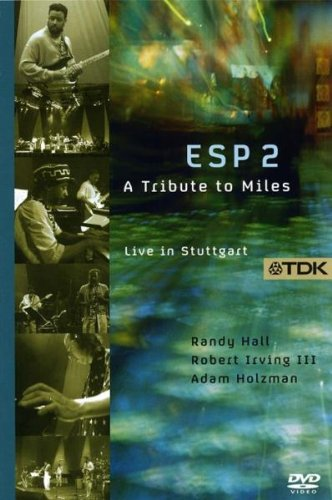 ESP2: A TRIBUTE TO MILES (DVD) - ROBERT IRVING III (KEYBOARDS PIANO) ADAM HOLZMAN (KEYBOARDS)