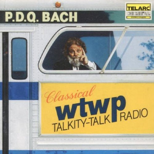 P.D.Q. Bach: WTWP Classical Talkity Talk Radio