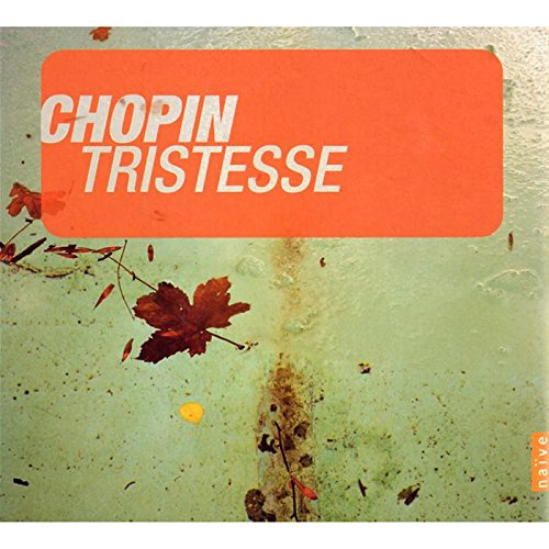 CHOPIN: TRISTESSE AND OTHER MASTERPIECES