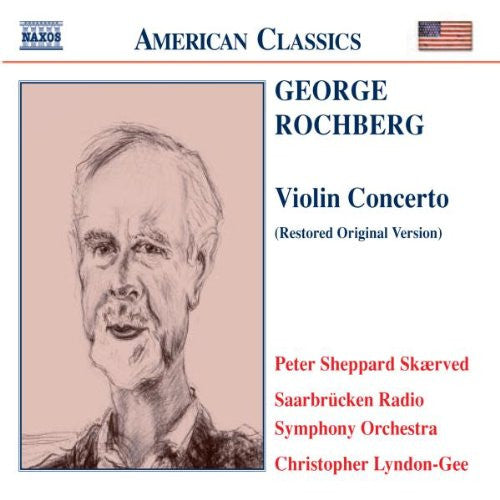 ROCHBERG, GEORGE: Violin Concerto-Peter Sheppard Skaerved,Christopher Lyndon-Gee